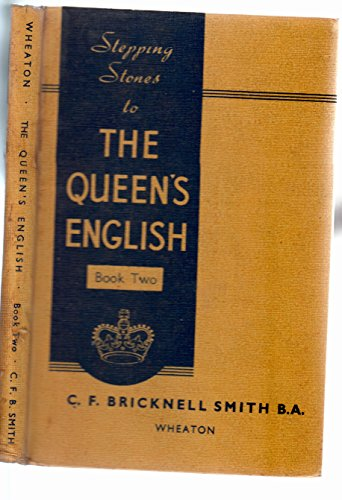 Stepping-stones to Queen's English By C.F.Bricknell Smith