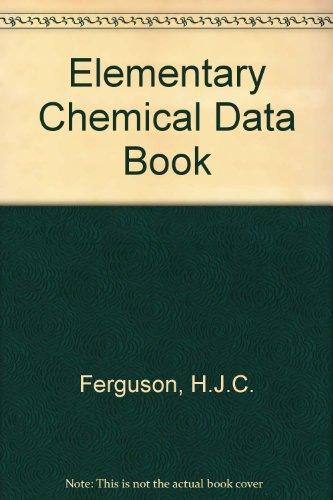 Elementary Chemical Data Book By H.J.C. Ferguson