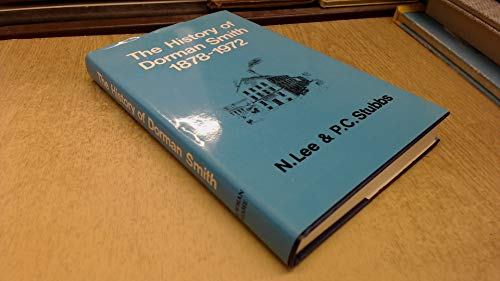 The history of Dorman Smith, 1872-1972 By Norman Lee