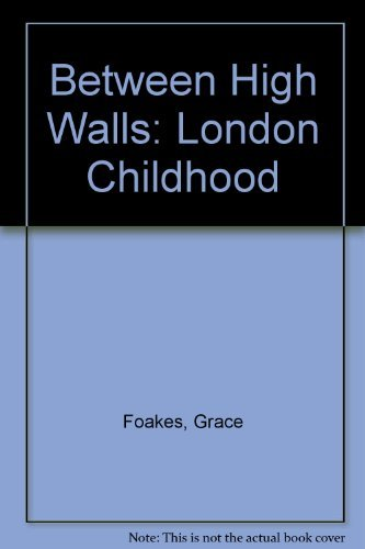 Between High Walls By Grace Foakes