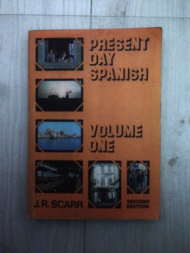 Present Day Spanish By J.R. Scarr