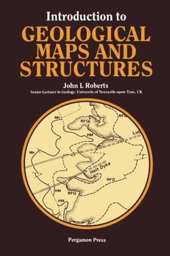 Introduction to Geological Maps and Structures By J.L. Roberts