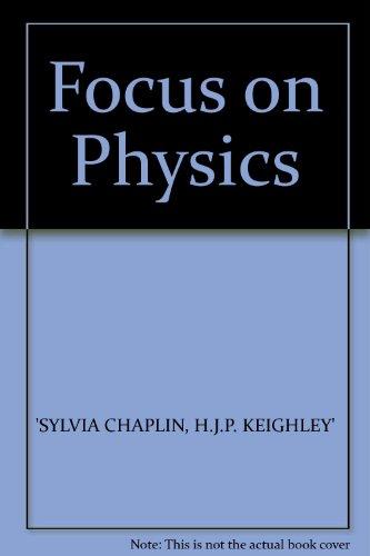 Focus on Physics By Sylvia Chaplin
