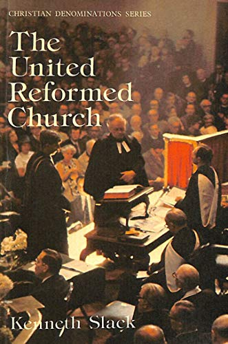 The United Reformed Church (Christian Denominations S.) By Kenneth Slack