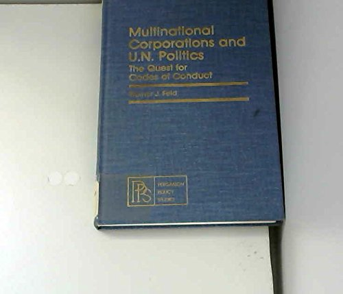 Multinational Corporations and United Nations Politics By Werner J. Feld