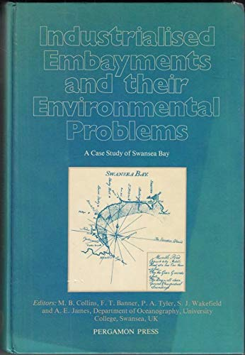Industrialized Embayments and Their Environmental Problems By M.B. Collins
