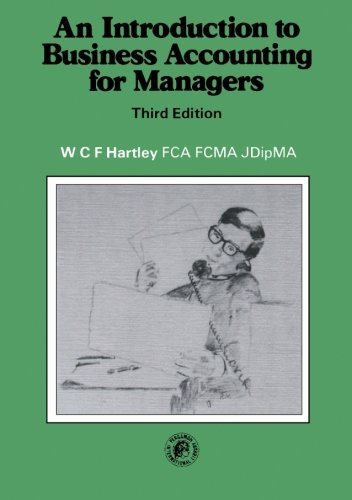 An Introduction to Business Accounting for Managers By W C F Hartley