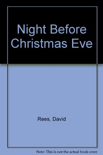 Night Before Christmas Eve By David Rees