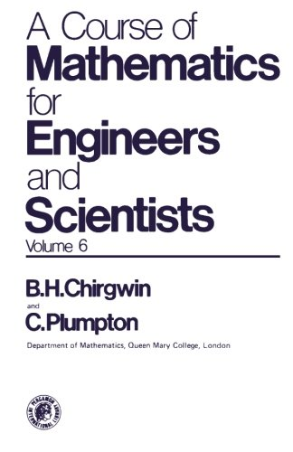 Course of Mathematics for Engineers and Scientists By Brian H. Chirgwin