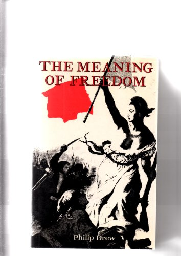 Meaning of Freedom By Philip Drew