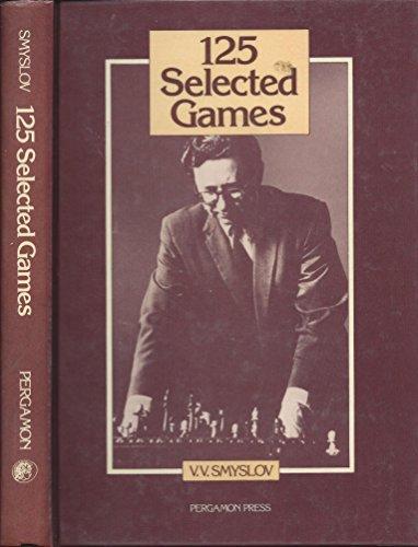 125 Selected Games by V.V. Smyslov