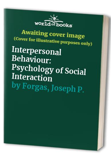 Interpersonal Behaviour By Joseph P. Forgas