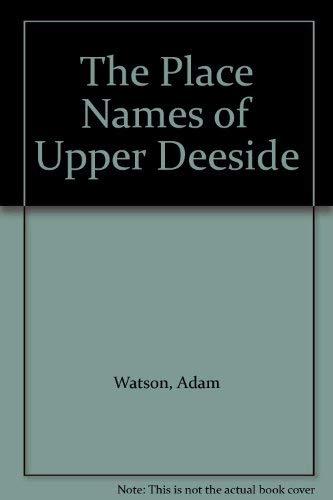 Place Names of Upper Deeside By Adam Watson
