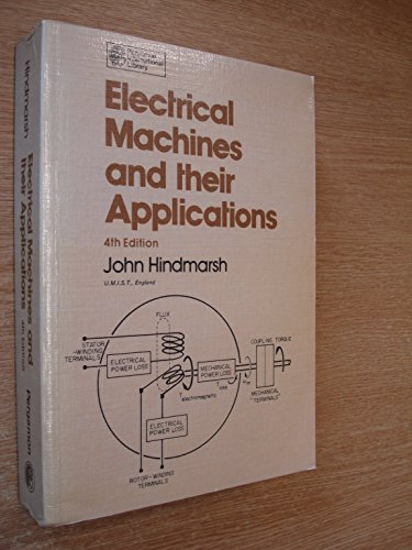 Electrical Machines and Their Applications by John Hindmarsh