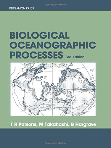 Biological Oceanographic Processes By Timothy R. Parsons
