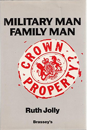 MILITARY MAN FAMILY MAN By Ruth Jolly