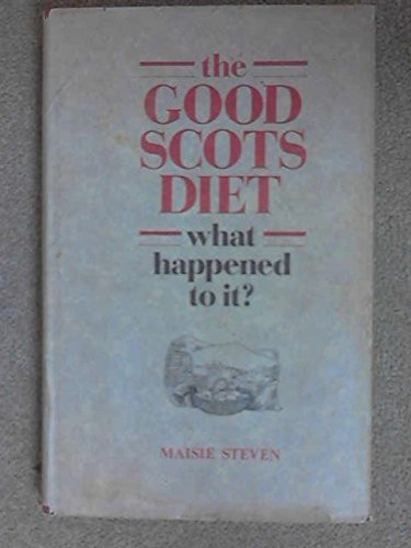 The Good Scots Diet By Maisie Steven