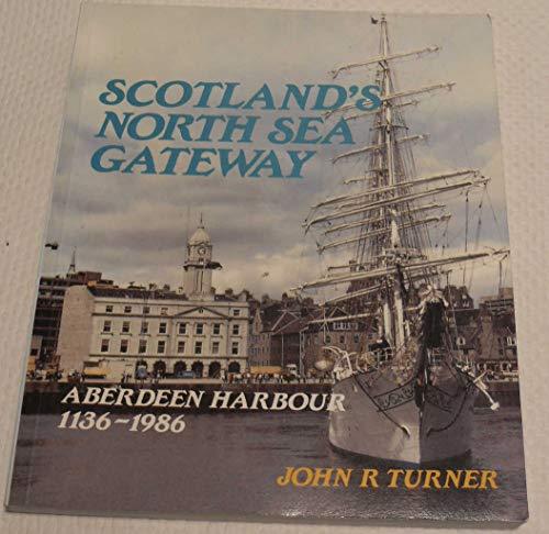 Scotland's North Sea Gateway By J.R. Turner