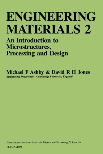 Engineering Materials 2: An Introduction to Microstructures, Processing and Design: An Introduction to Their Properties and Applications: v. 2 (Materials Science & Technology Monographs) By Michael F. Ashby