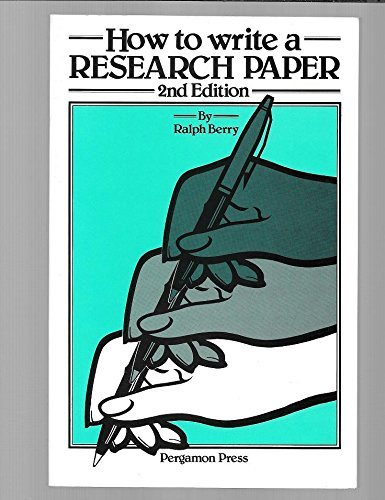 How to Write a Research Paper By Ralph Berry