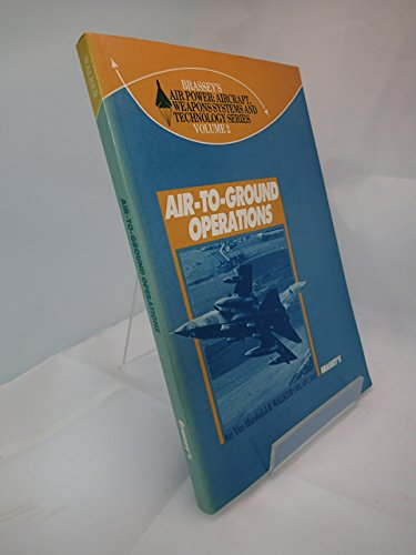 AIR TO GROUND OPERATIONS VOLUME 2 By J.R. Walker