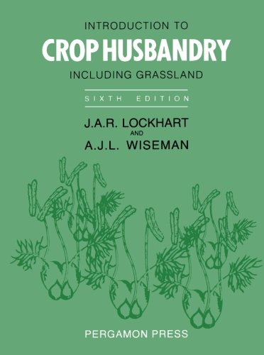 Introduction to Crop Husbandry: Including Grassland By J.A.R. Lockhart
