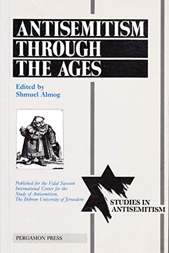 Antisemitism through the Ages By Edited by Shmuel Almog (Hebrew University of Jerusalem, Israel)