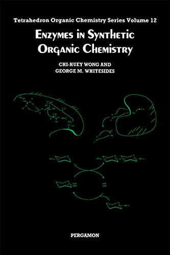 Enzymes in Synthetic Organic Chemistry: Volume 12 (Tetrahedron Organic Chemistry) By C.H. Wong