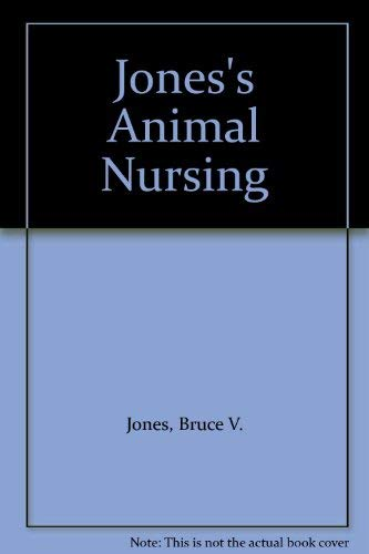 Jones' Animal Nursing By Bruce V. Jones