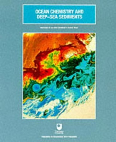 Ocean Chemistry and Deep-Sea Sediments (Oceanography Textbooks) By Open University