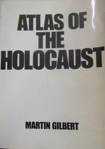 Atlas of the Holocaust By Martin Gilbert