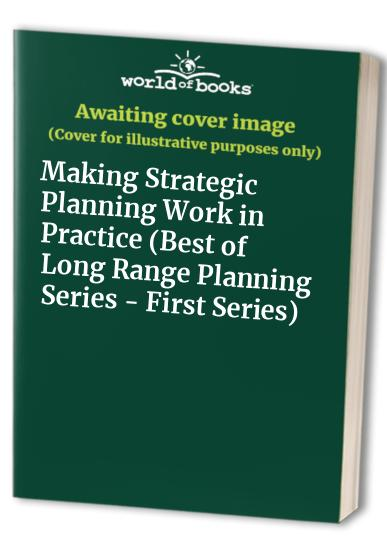 Making Strategic Planning Work in Practice By Edited by Basil W. Denning