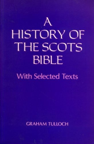 A History of the Scots Bible By Professor Graham Tulloch