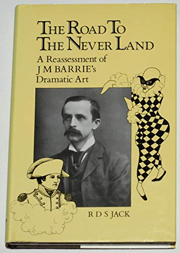 The Road to the Never Land By R.D.S. Jack