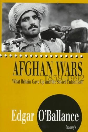 AFGHAN WARS 1839 1992 By Edgar O'Ballance
