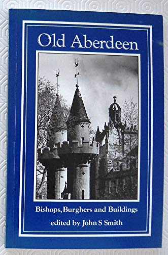 Old Aberdeen By Edited by J. S. Smith