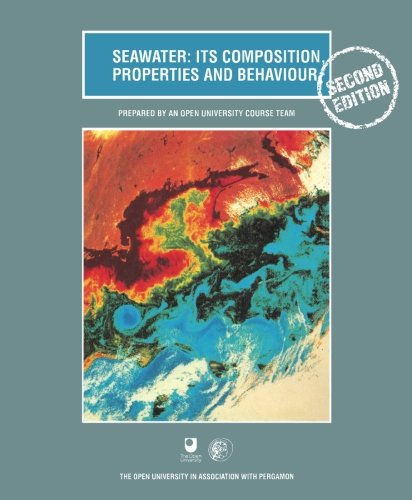Seawater: Its Composition, Properties and Behaviour: Prepared by an Open University Course Team, Second Edition (Oceanography Textbooks) By Open University (Open University, Walton Hall, Milton Keynes, MK7 6AA, UK)