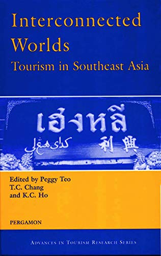 Interconnected Worlds: Tourism in Southeast Asia By K. C. Ho