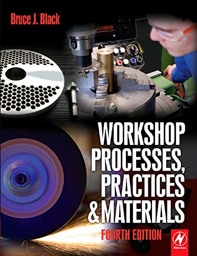 Workshop Processes, Practices and Materials By Bruce J. Black (former Workshop Director at Gwent College of Higher Education)
