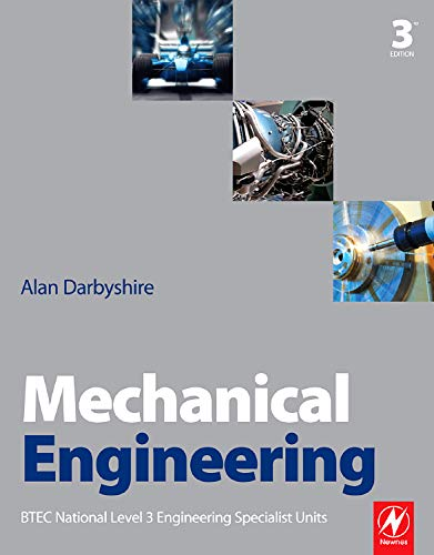 Mechanical Engineering: BTEC National Level 3 Engineering Specialist Units By Alan Darbyshire