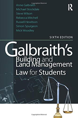 Galbraith's Building and Land Management Law for Students by Anne Galbraith