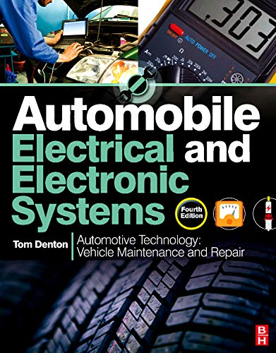 Automobile Electrical and Electronic Systems, 4th ed By Tom Denton (IMI eLearning Development Manager, UK)