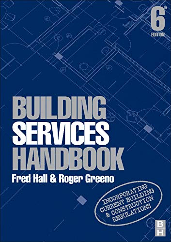 Building Services Handbook: Incorporating Current Building & Construction Regulations by Roger Greeno