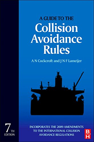 A Guide to the Collision Avoidance Rules By Captain A. N. Cockcroft