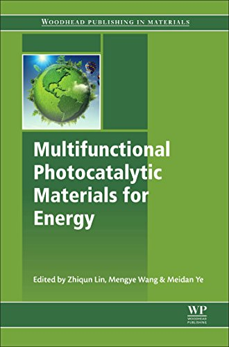 Multifunctional Photocatalytic Materials for Energy By Zhiqun Lin (School of Materials Science and Engineering, Georgia Institute of Technology, Atlanta, USA)