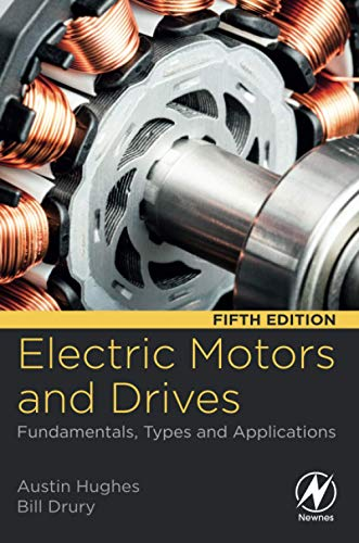 Electric Motors and Drives By Austin Hughes (Department of Electrical and Electronic Engineering, University of Leeds, UK)
