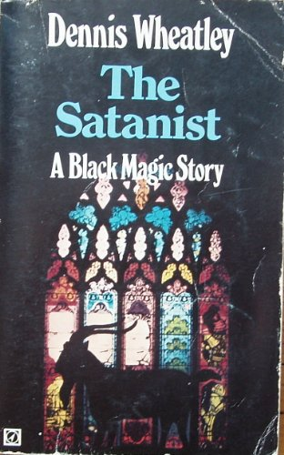 The Satanist By Dennis Wheatley