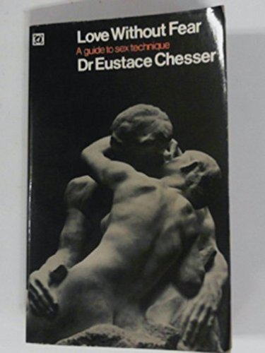 Love without Fear By Eustace Chesser
