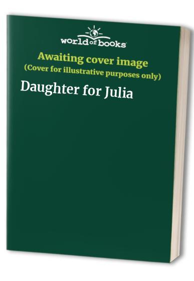 Daughter for Julia By Netta Muskett