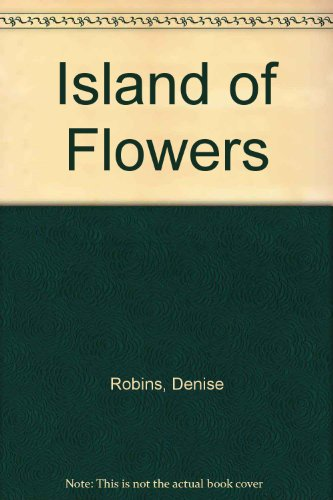 Island of Flowers By Denise Robins